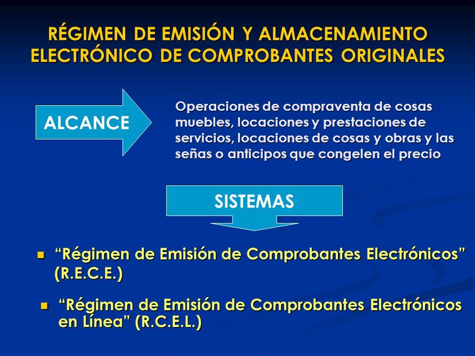 RÉGIMEN DE EMISIÓN Y ALMACENAMIENTO ELECTRÓNICO DE COMPROBANTES ORIGINALES Régimen de Emisión de Comprobantes Electrónicos (R.E.C.E.) Régimen de Emisi