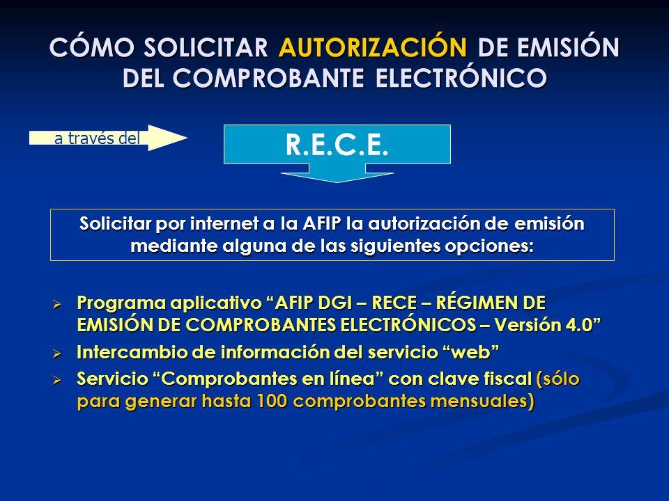 CÓMO SOLICITAR AUTORIZACIÓN DE EMISIÓN DEL COMPROBANTE ELECTRÓNICO R.E.C.E. a través del Programa aplicativo AFIP DGI – RECE – RÉGIMEN DE EMISIÓN DE C
