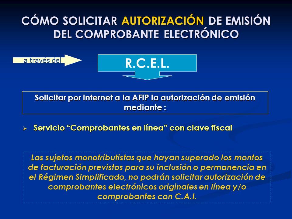 CÓMO SOLICITAR AUTORIZACIÓN DE EMISIÓN DEL COMPROBANTE ELECTRÓNICO R.C.E.L. a través del Servicio Comprobantes en línea con clave fiscal Servicio Comp
