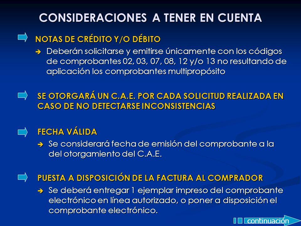 CONSIDERACIONES A TENER EN CUENTA NOTAS DE CRÉDITO Y/O DÉBITO Deberán solicitarse y emitirse únicamente con los códigos de comprobantes 02, 03, 07, 08