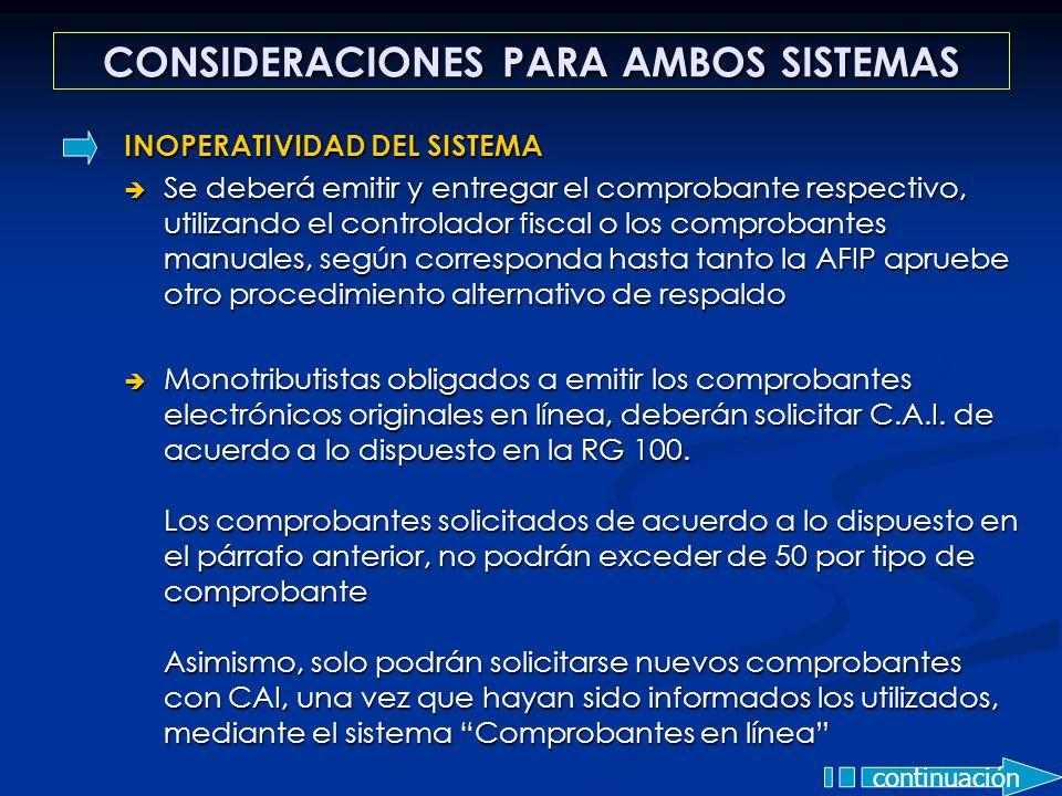 CONSIDERACIONES PARA AMBOS SISTEMAS INOPERATIVIDAD DEL SISTEMA Se deberá emitir y entregar el comprobante respectivo, utilizando el controlador fiscal