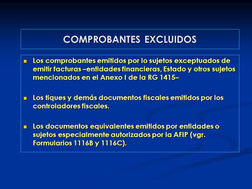 Los comprobantes emitidos por lo sujetos exceptuados de emitir facturas –entidades financieras, Estado y otros sujetos mencionados en el Anexo I de la