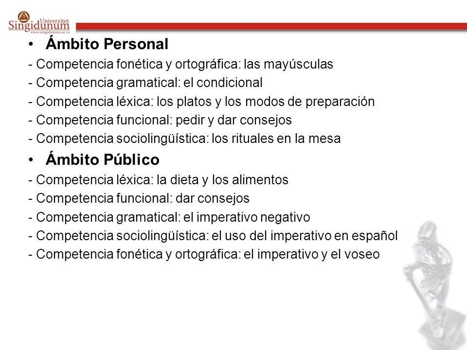 Ámbito Personal - Competencia fonética y ortográfica: las mayúsculas - Competencia gramatical: el condicional - Competencia léxica: los platos y los m