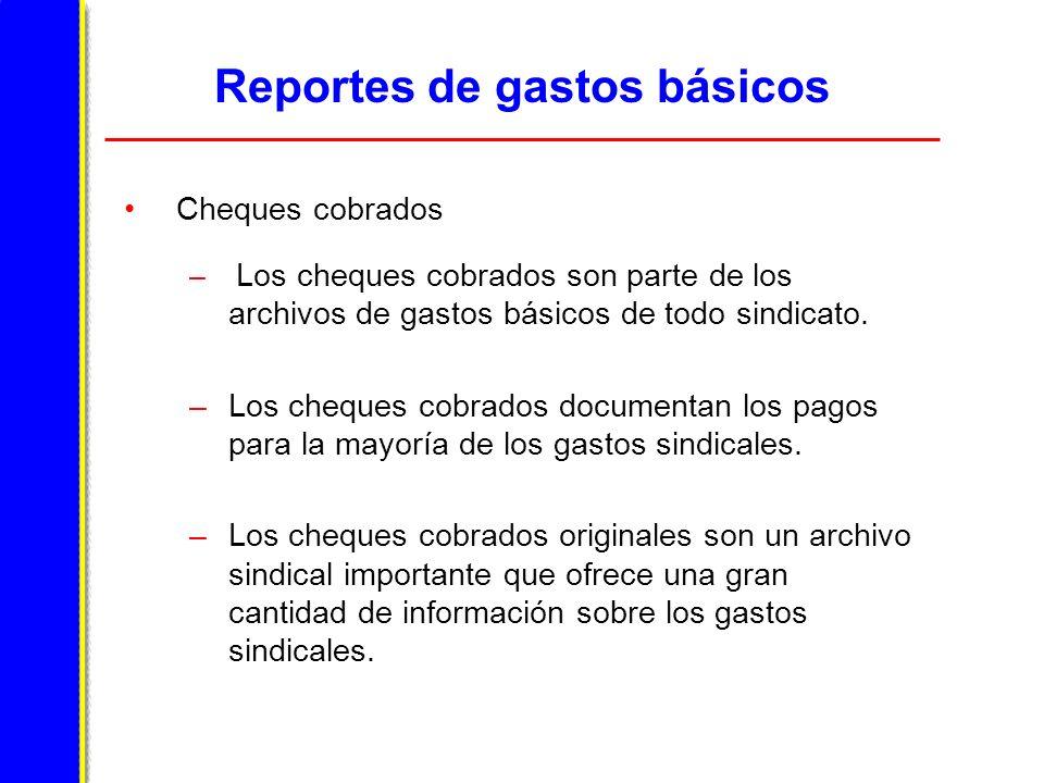 Reportes de gastos básicos Cheques cobrados – Los cheques cobrados son parte de los archivos de gastos básicos de todo sindicato.