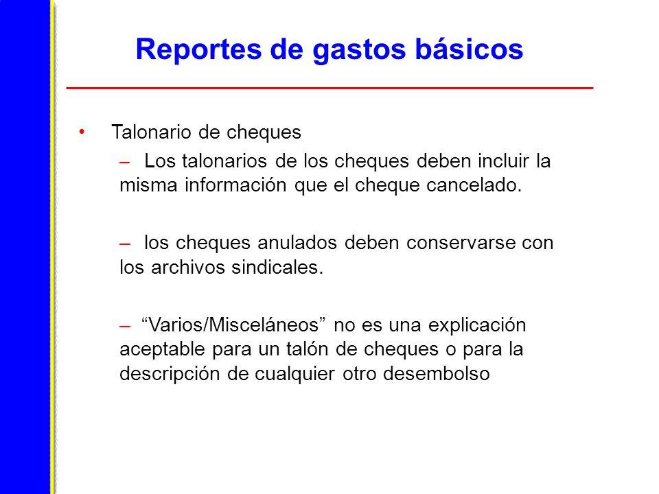 Reportes de gastos básicos Talonario de cheques – Los talonarios de los cheques deben incluir la misma información que el cheque cancelado.