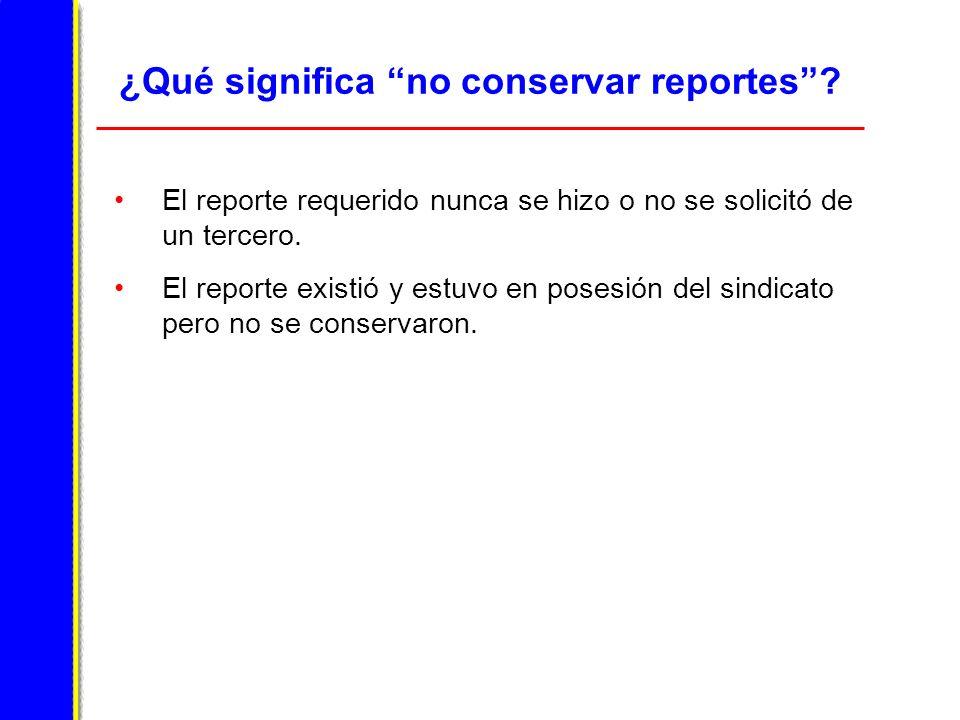 ¿Qué significa no conservar reportes.