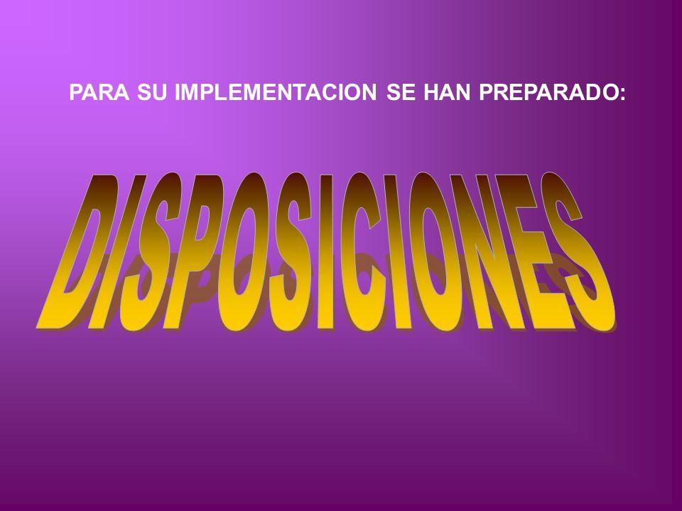 PARA SU IMPLEMENTACION SE HAN PREPARADO: