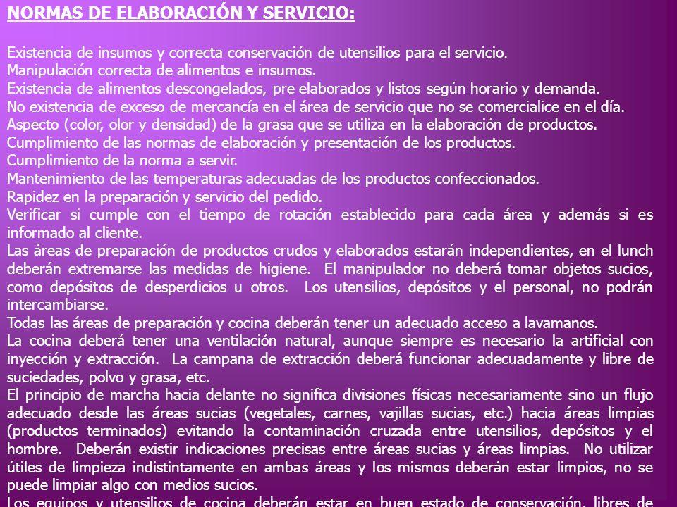 NORMAS DE ELABORACIÓN Y SERVICIO: Existencia de insumos y correcta conservación de utensilios para el servicio. Manipulación correcta de alimentos e i