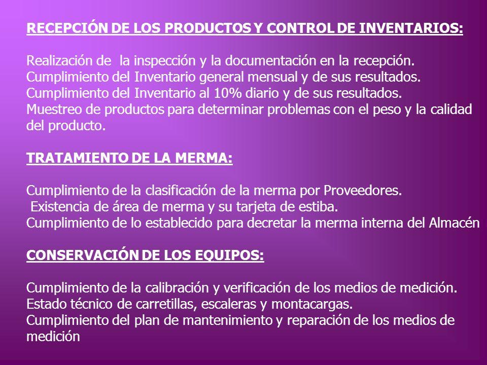 RECEPCIÓN DE LOS PRODUCTOS Y CONTROL DE INVENTARIOS: Realización de la inspección y la documentación en la recepción. Cumplimiento del Inventario gene