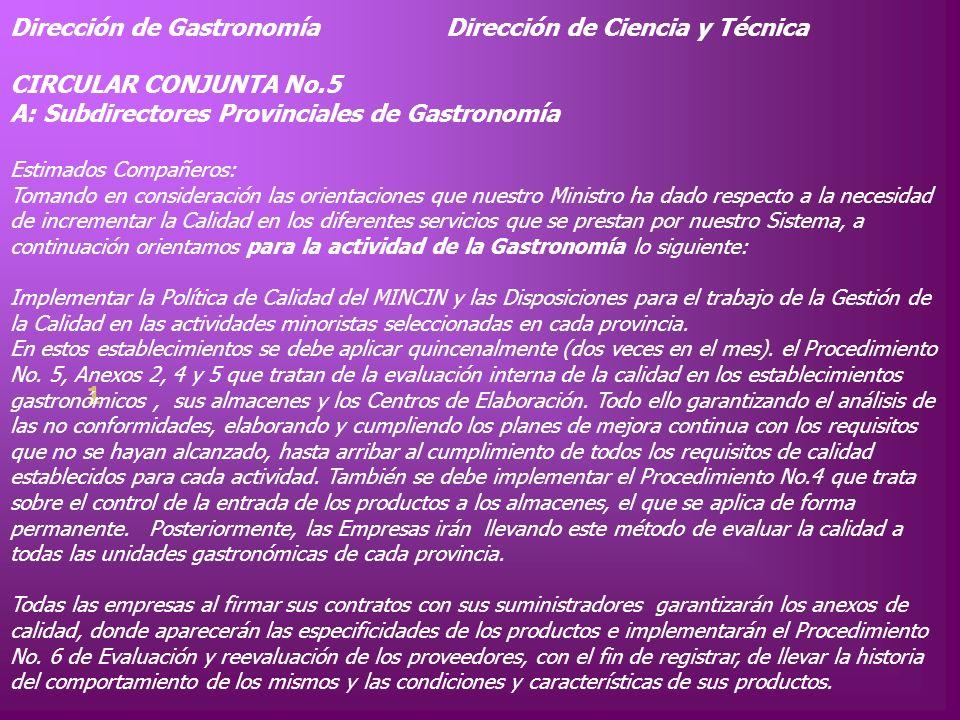 1 Dirección de Gastronomía Dirección de Ciencia y Técnica CIRCULAR CONJUNTA No.5 A: Subdirectores Provinciales de Gastronomía Estimados Compañeros: To
