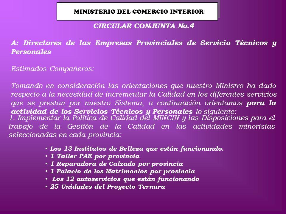 MINISTERIO DEL COMERCIO INTERIOR CIRCULAR CONJUNTA No.4 A: Directores de las Empresas Provinciales de Servicio Técnicos y Personales Estimados Compañe