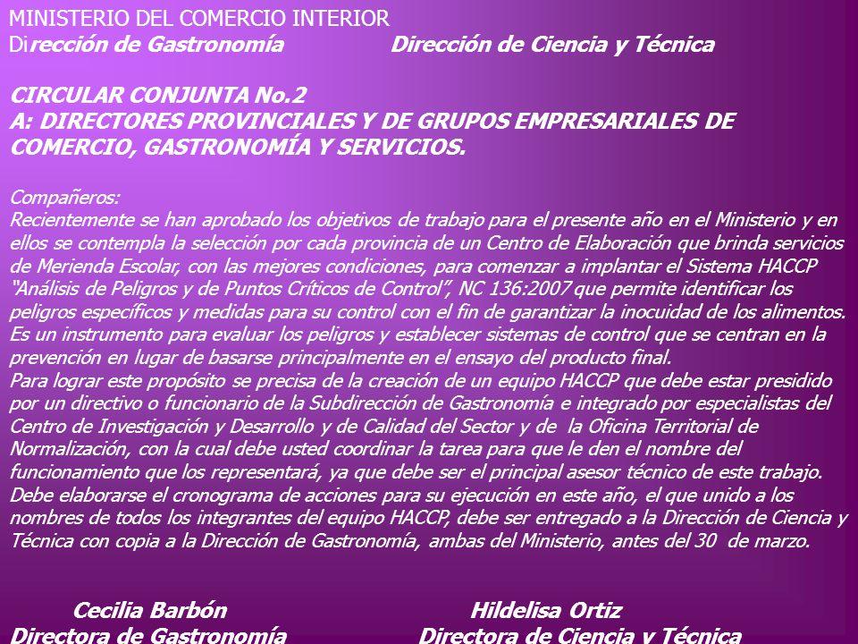 MINISTERIO DEL COMERCIO INTERIOR Dirección de Gastronomía Dirección de Ciencia y Técnica CIRCULAR CONJUNTA No.2 A: DIRECTORES PROVINCIALES Y DE GRUPOS