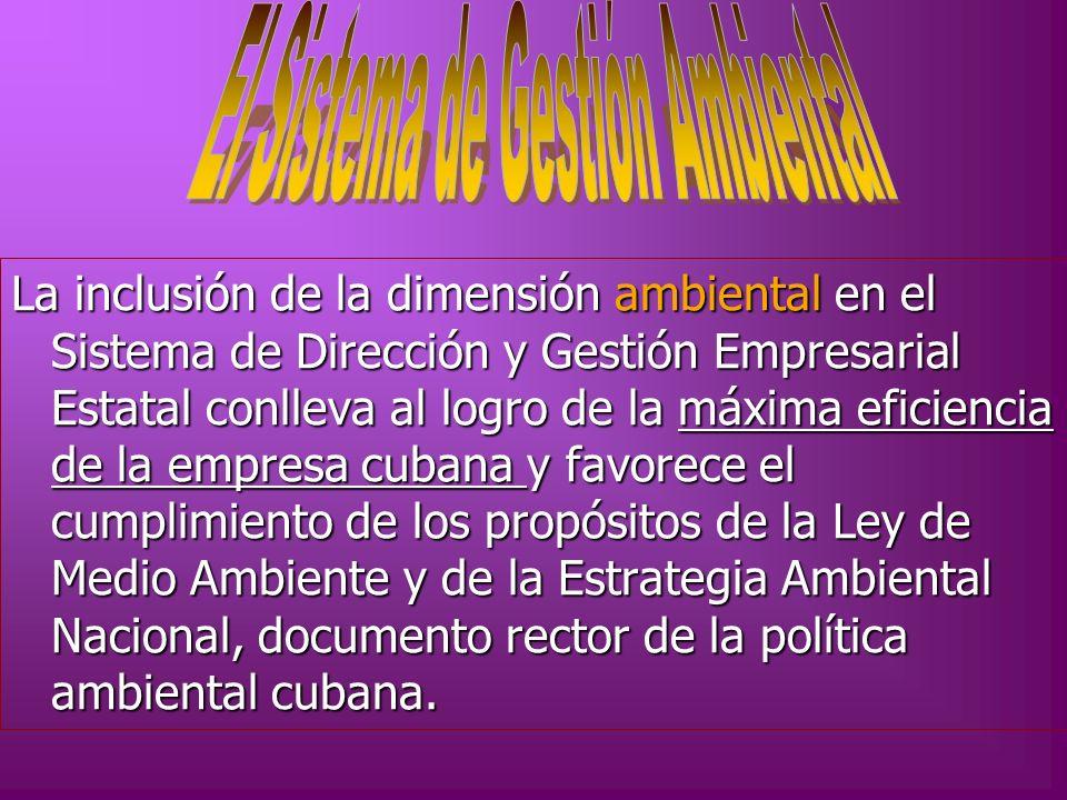 La inclusión de la dimensión ambiental en el Sistema de Dirección y Gestión Empresarial Estatal conlleva al logro de la máxima eficiencia de la empres