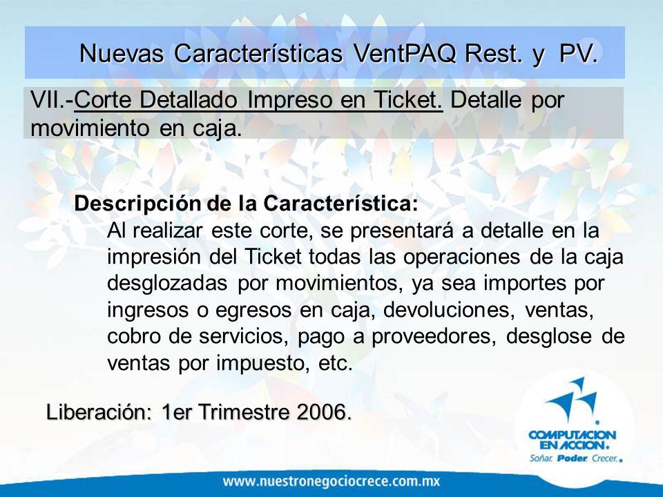 Descripción de la Característica: Al realizar este corte, se presentará a detalle en la impresión del Ticket todas las operaciones de la caja desgloza