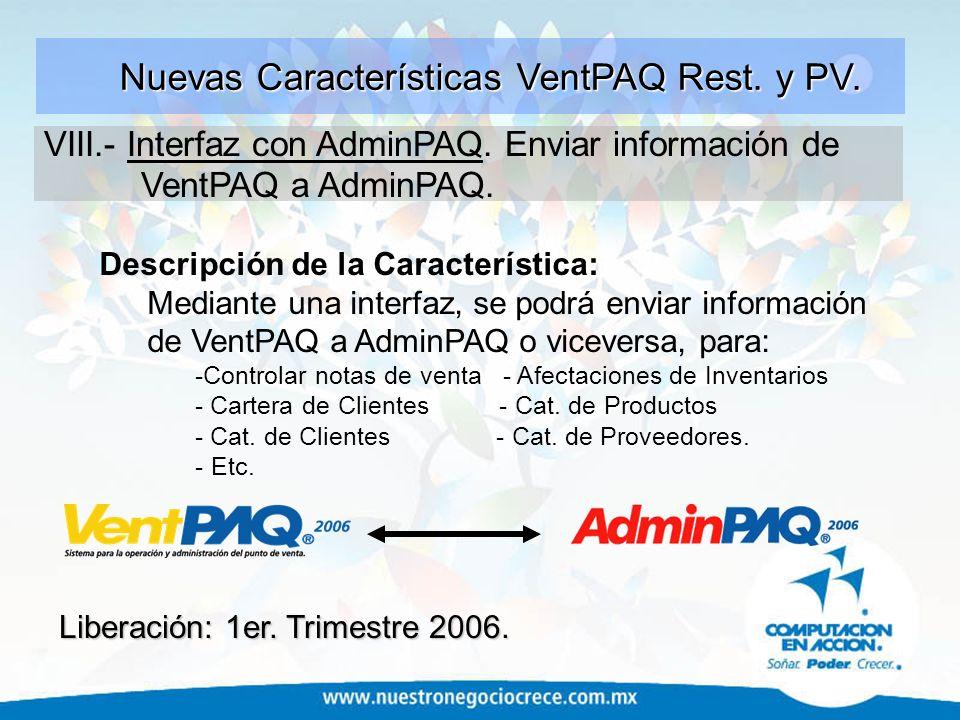 Descripción de la Característica: Mediante una interfaz, se podrá enviar información de VentPAQ a AdminPAQ o viceversa, para: -Controlar notas de vent