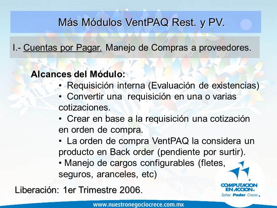 Alcances del Módulo: Requisición interna (Evaluación de existencias) Convertir una requisición en una o varias cotizaciones. Crear en base a la requis