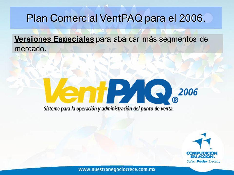 Plan Comercial VentPAQ para el 2006. Versiones Especiales para abarcar más segmentos de mercado.