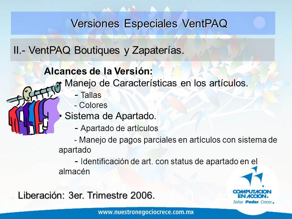 Calendario de liberaciones: - Características - Módulos - Nuevas Versiones VentPAQ.