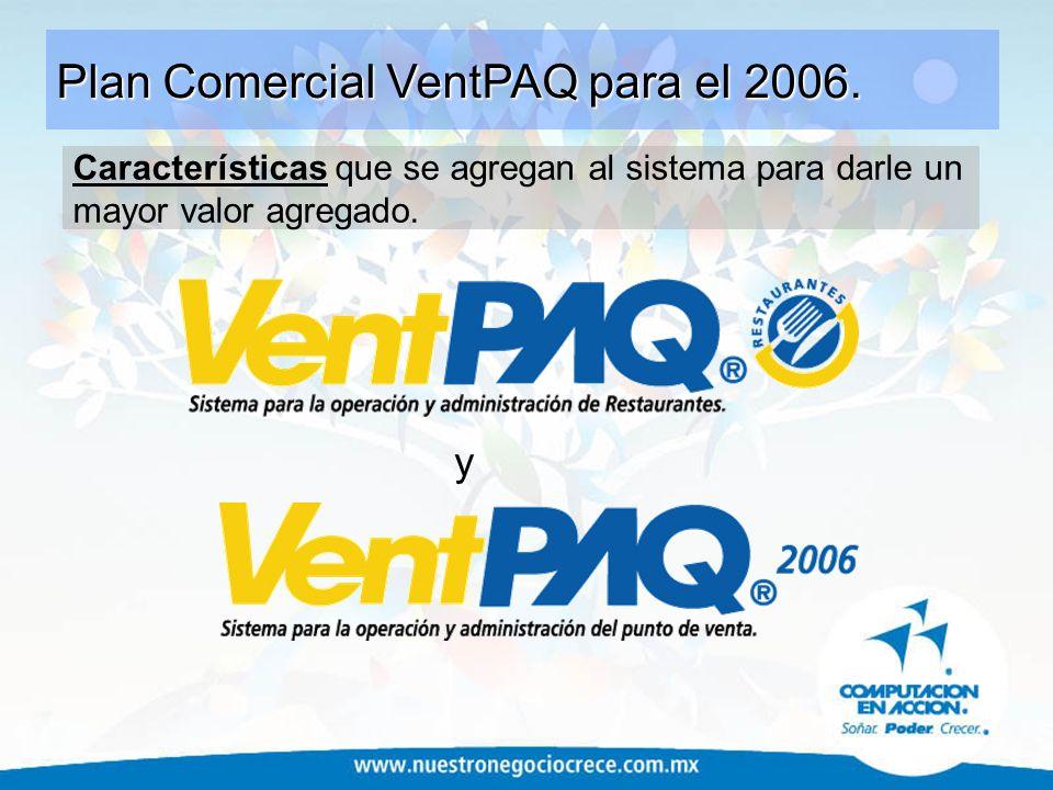 y Plan Comercial VentPAQ para el 2006. Características que se agregan al sistema para darle un mayor valor agregado.