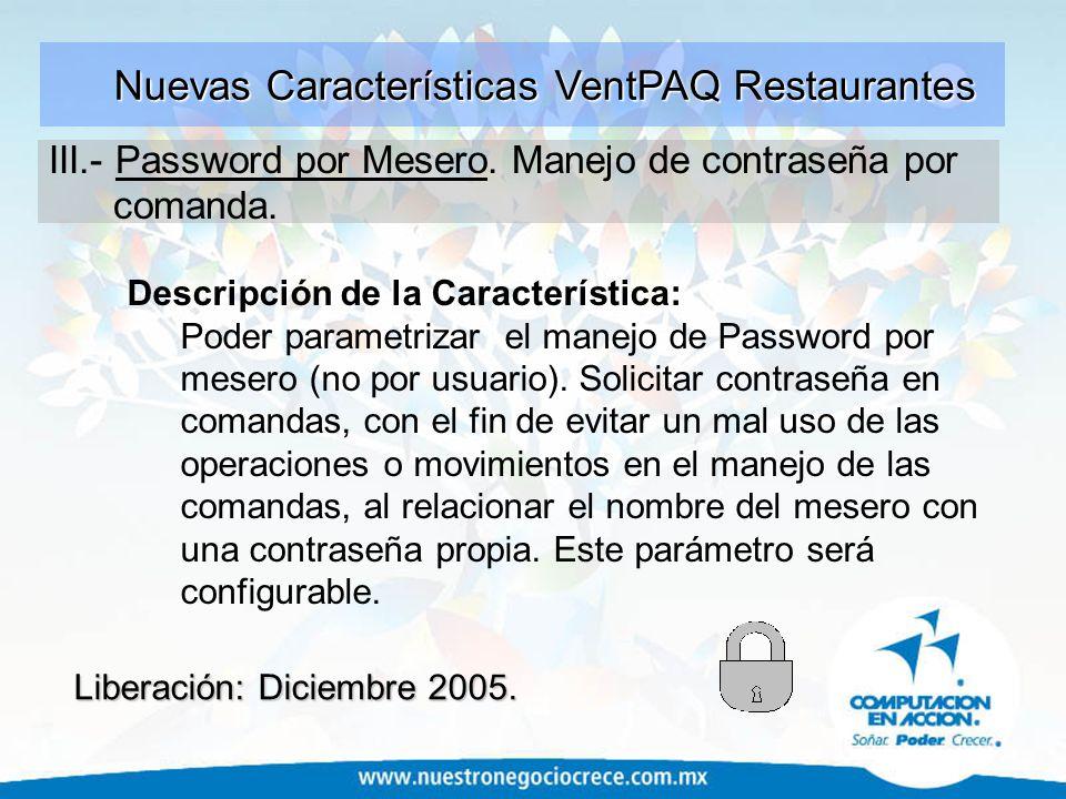 Descripción de la Característica: Poder parametrizar el manejo de Password por mesero (no por usuario). Solicitar contraseña en comandas, con el fin d