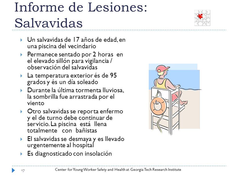 Center for Young Worker Safety and Health at Georgia Tech Research Institute Informe de Lesiones: Salvavidas Un salvavidas de 17 años de edad, en una