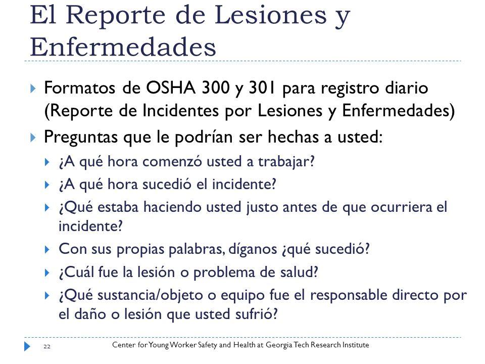 Center for Young Worker Safety and Health at Georgia Tech Research Institute El Reporte de Lesiones y Enfermedades Formatos de OSHA 300 y 301 para reg