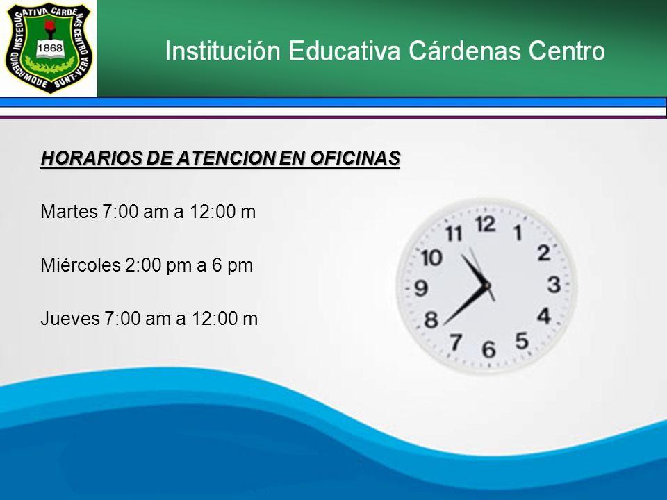 HORARIOS DE ATENCION EN OFICINAS Martes 7:00 am a 12:00 m Miércoles 2:00 pm a 6 pm Jueves 7:00 am a 12:00 m