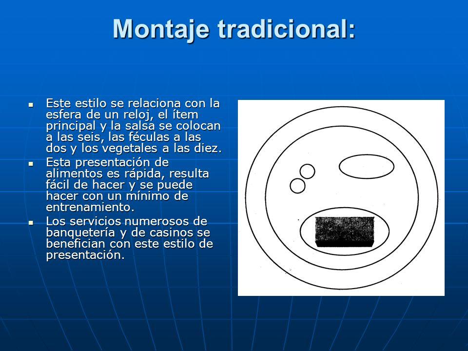 Montaje tradicional: Este estilo se relaciona con la esfera de un reloj, el ítem principal y la salsa se colocan a las seis, las féculas a las dos y l