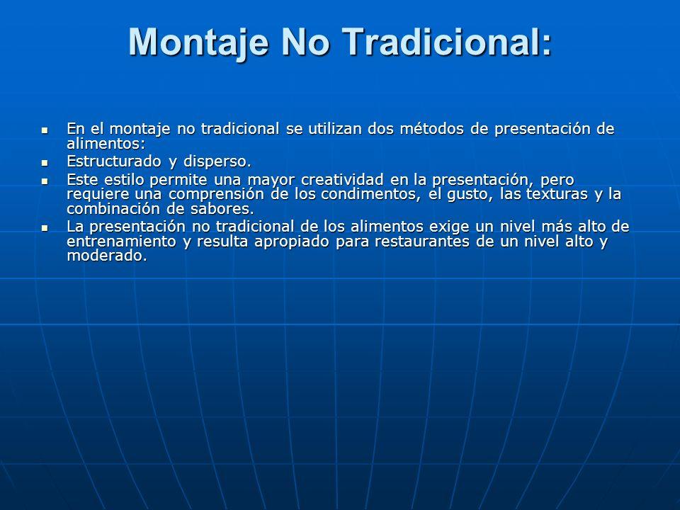 Montaje No Tradicional: En el montaje no tradicional se utilizan dos métodos de presentación de alimentos: En el montaje no tradicional se utilizan do