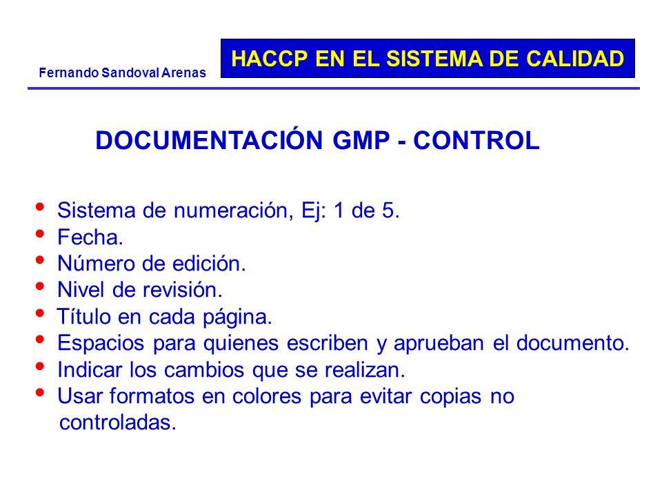 HACCP EN EL SISTEMA DE CALIDAD Fernando Sandoval Arenas DOCUMENTACIÓN GMP - CONTROL Sistema de numeración, Ej: 1 de 5. Fecha. Número de edición. Nivel
