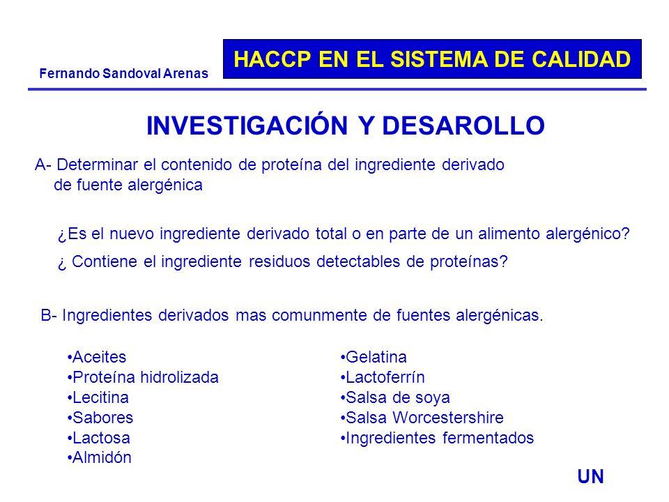 HACCP EN EL SISTEMA DE CALIDAD Fernando Sandoval Arenas A- Determinar el contenido de proteína del ingrediente derivado de fuente alergénica ¿Es el nu