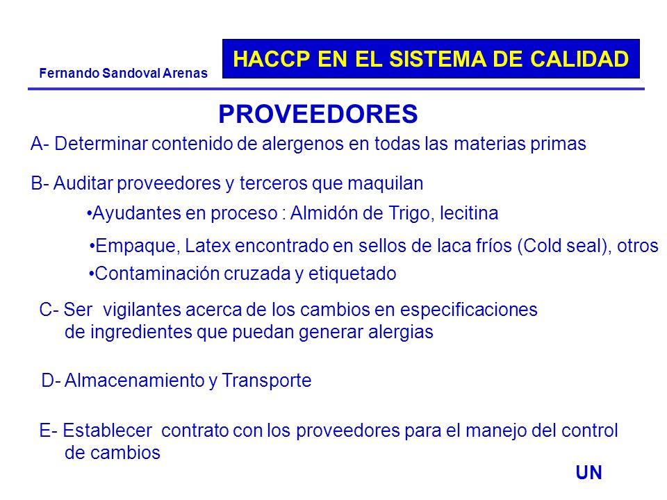 HACCP EN EL SISTEMA DE CALIDAD Fernando Sandoval Arenas PROVEEDORES A- Determinar contenido de alergenos en todas las materias primas B- Auditar prove