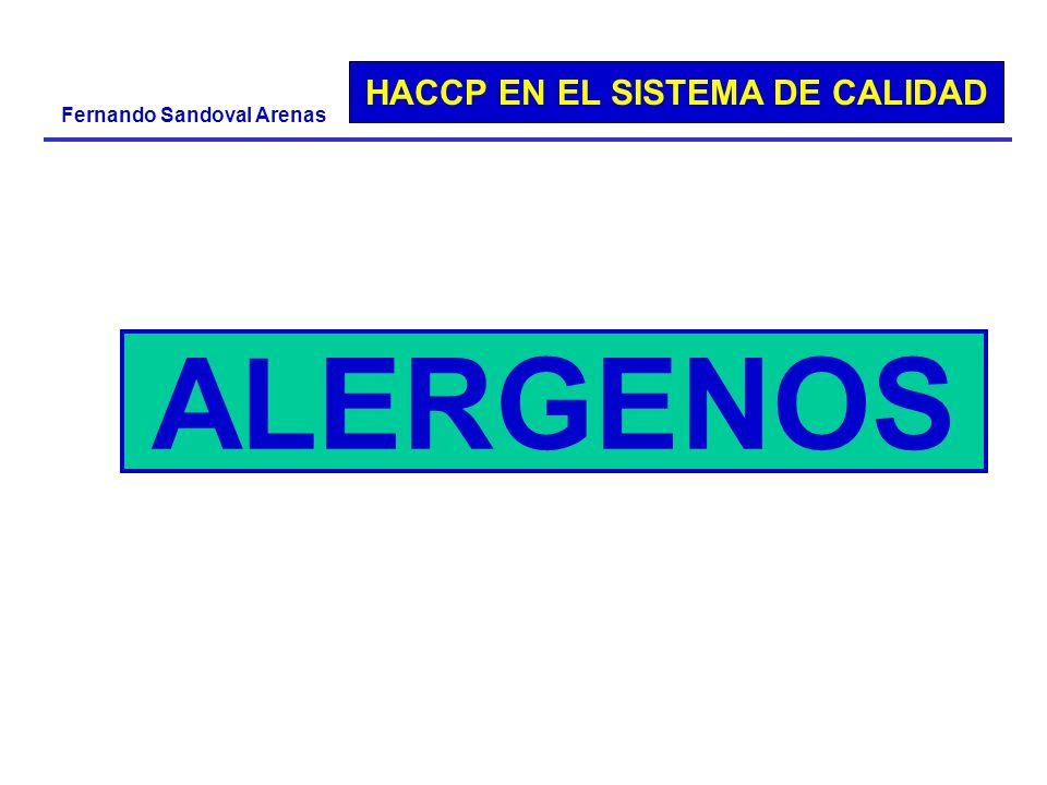 HACCP EN EL SISTEMA DE CALIDAD Fernando Sandoval Arenas ALERGENOS