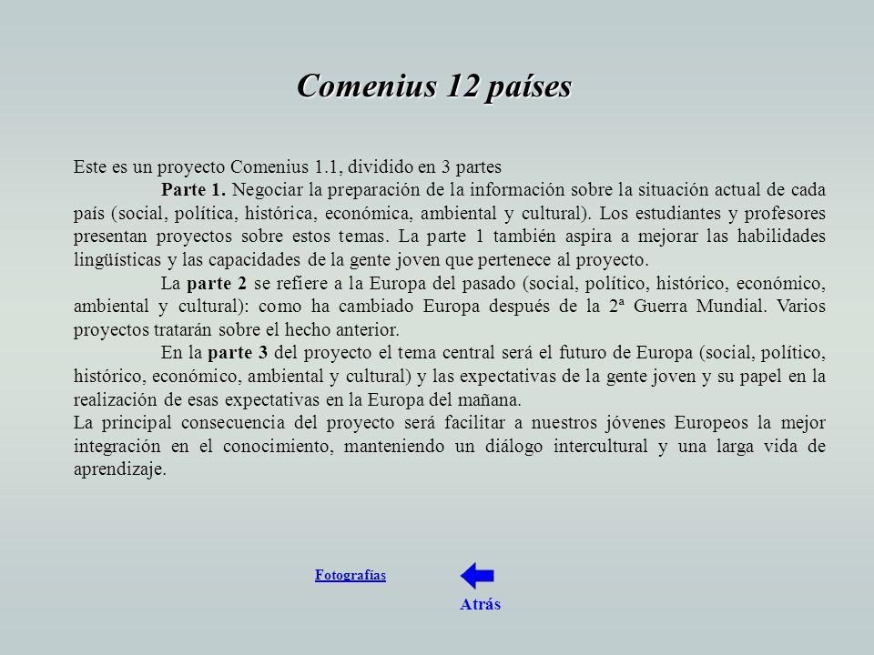 Este es un proyecto Comenius 1.1, dividido en 3 partes Parte 1.