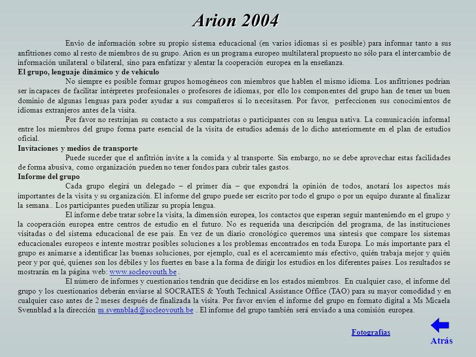 Arion 2004 Envio de información sobre su propio sistema educacional (en varios idiomas si es posible) para informar tanto a sus anfitriones como al resto de miembros de su grupo.