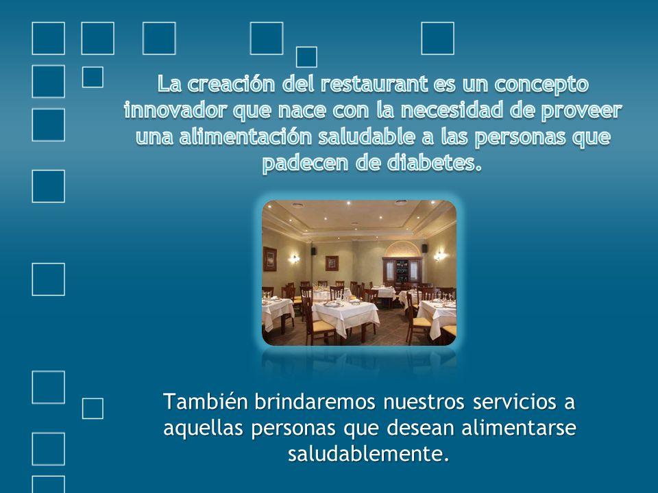 También brindaremos nuestros servicios a aquellas personas que desean alimentarse saludablemente.