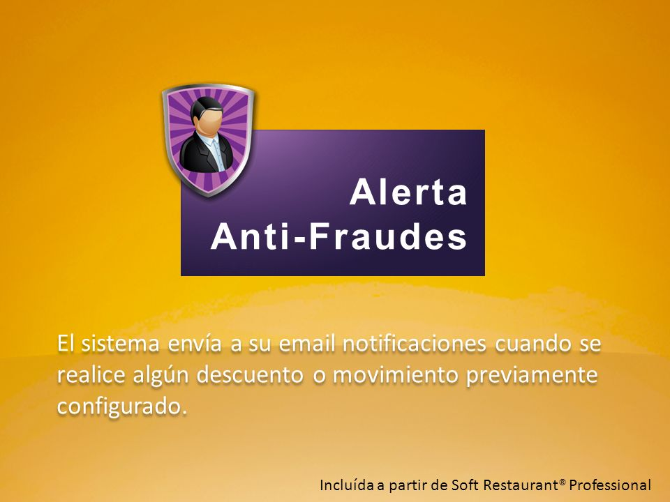 Alerta Anti-Fraudes El sistema envía a su email notificaciones cuando se realice algún descuento o movimiento previamente configurado. Incluída a part