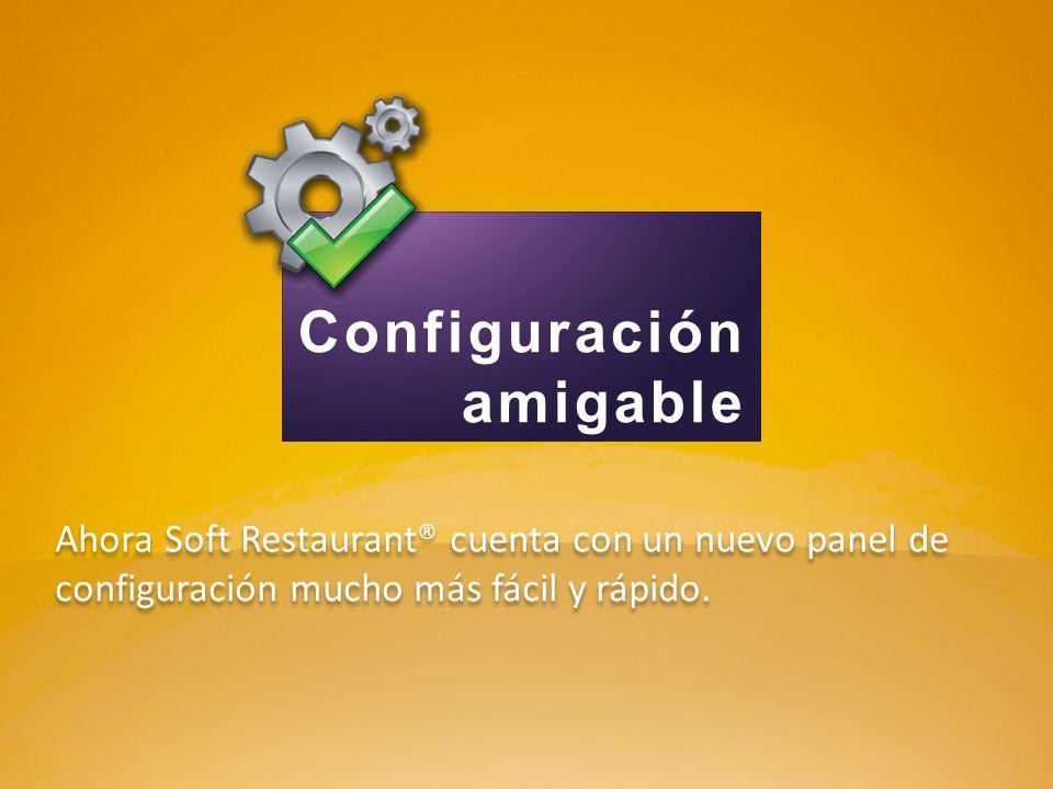 Ahora Soft Restaurant® cuenta con un nuevo panel de configuración mucho más fácil y rápido. Configuración amigable