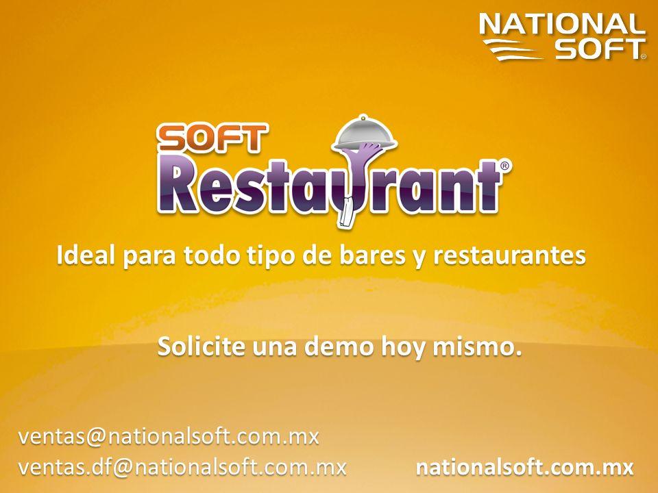 Ideal para todo tipo de bares y restaurantes nationalsoft.com.mx ventas@nationalsoft.com.mxventas.df@nationalsoft.com.mx Solicite una demo hoy mismo.