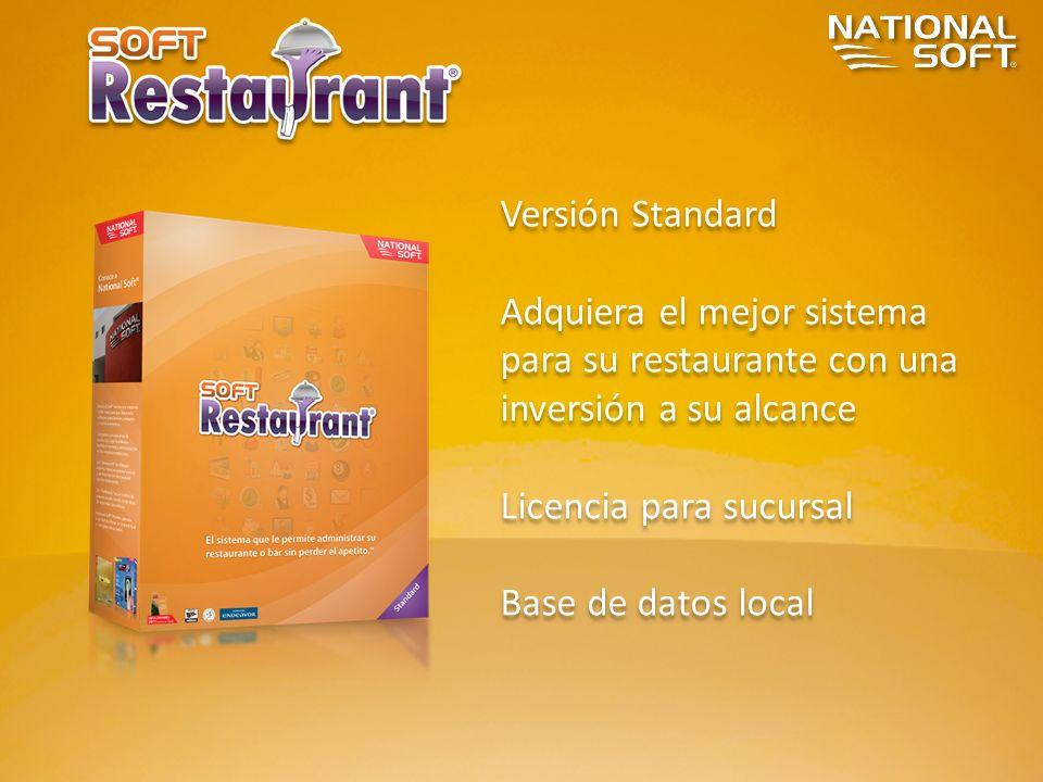 Versión Standard Adquiera el mejor sistema para su restaurante con una inversión a su alcance Licencia para sucursal Base de datos local Versión Stand