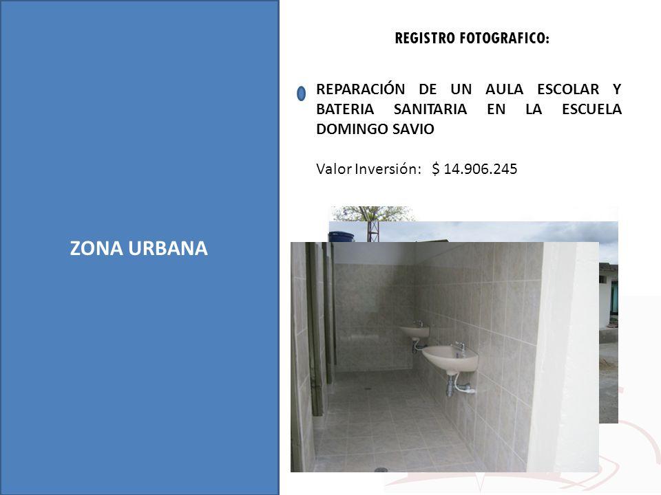 ZONA URBANA REGISTRO FOTOGRAFICO: REPARACIÓN DE UN AULA ESCOLAR Y BATERIA SANITARIA EN LA ESCUELA DOMINGO SAVIO Valor Inversión: $ 14.906.245