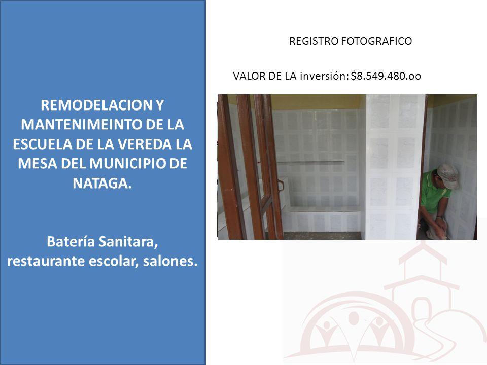 REMODELACION Y MANTENIMEINTO DE LA ESCUELA DE LA VEREDA LA MESA DEL MUNICIPIO DE NATAGA. Batería Sanitara, restaurante escolar, salones. REGISTRO FOTO