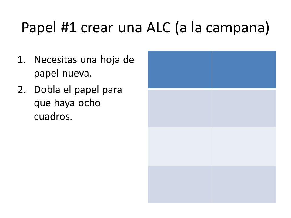 Papel #1 crear una ALC (a la campana) 1.Necesitas una hoja de papel nueva. 2.Dobla el papel para que haya ocho cuadros.
