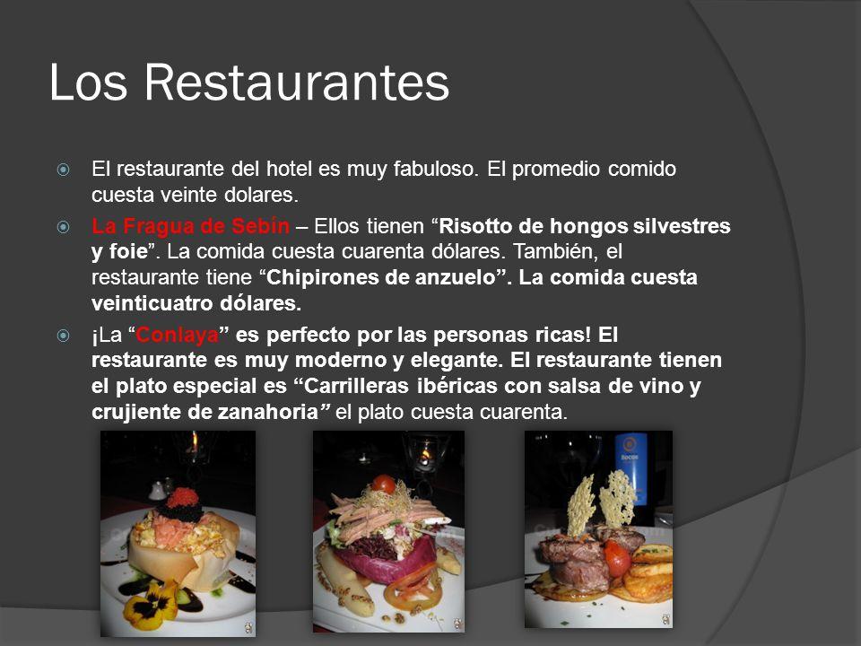 Los Restaurantes El restaurante del hotel es muy fabuloso. El promedio comido cuesta veinte dolares. La Fragua de Sebín – Ellos tienen Risotto de hong