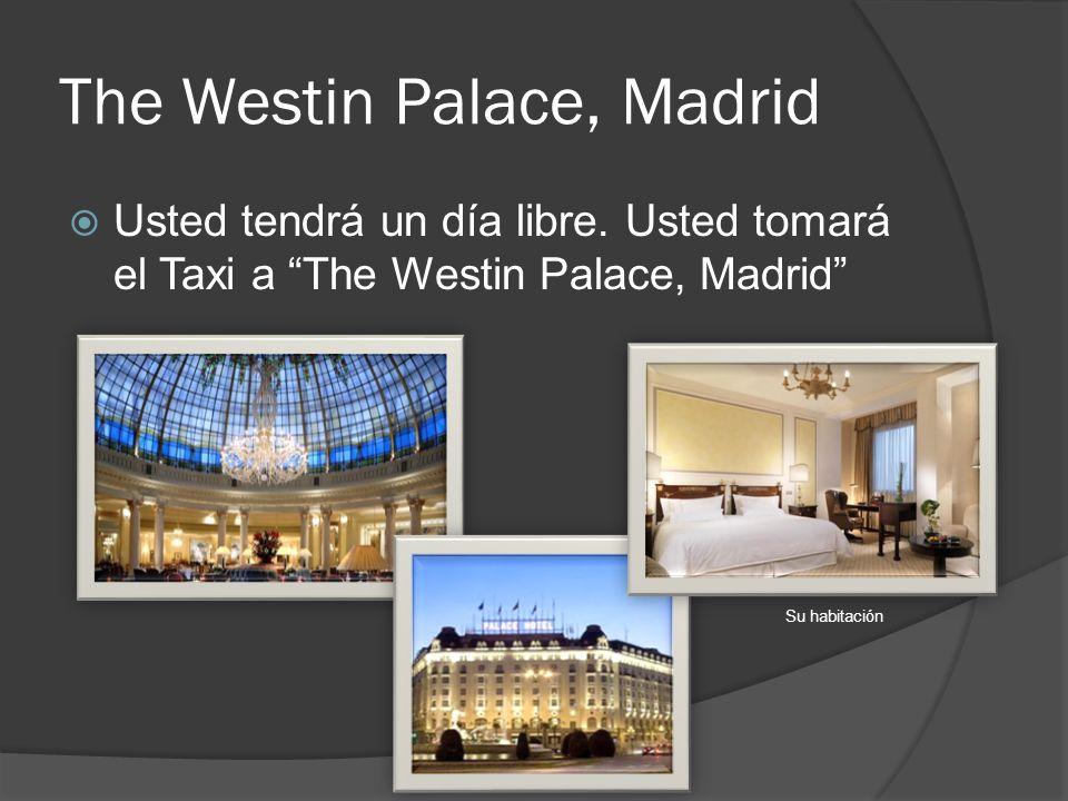 The Westin Palace, Madrid Usted tendrá un día libre. Usted tomará el Taxi a The Westin Palace, Madrid Su habitación