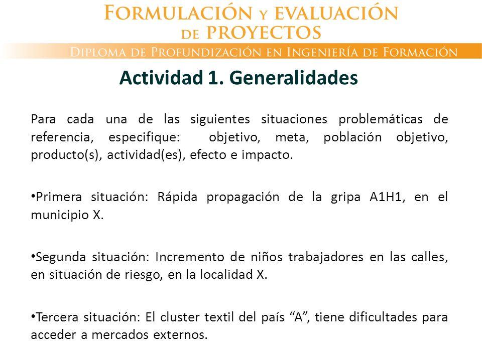Para cada una de las siguientes situaciones problemáticas de referencia, especifique: objetivo, meta, población objetivo, producto(s), actividad(es),