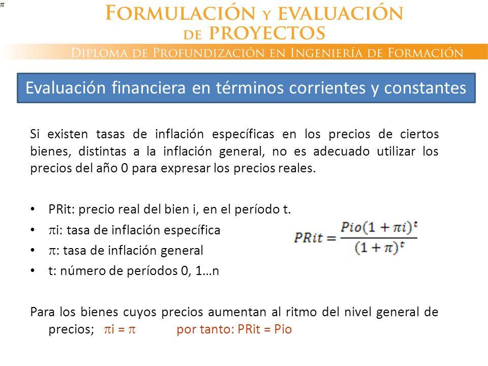 Si existen tasas de inflación específicas en los precios de ciertos bienes, distintas a la inflación general, no es adecuado utilizar los precios del