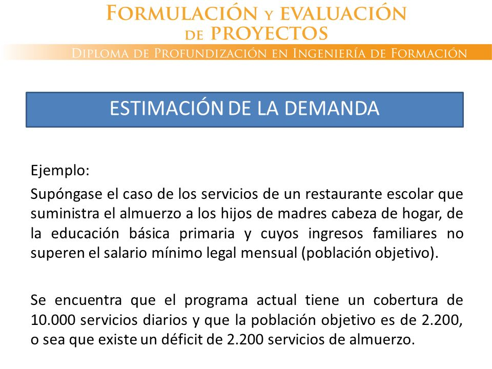 Ejemplo: Supóngase el caso de los servicios de un restaurante escolar que suministra el almuerzo a los hijos de madres cabeza de hogar, de la educació