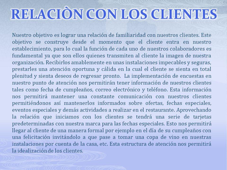Nuestro objetivo es lograr una relación de familiaridad con nuestros clientes. Este objetivo se construye desde el momento que el cliente entra en nue