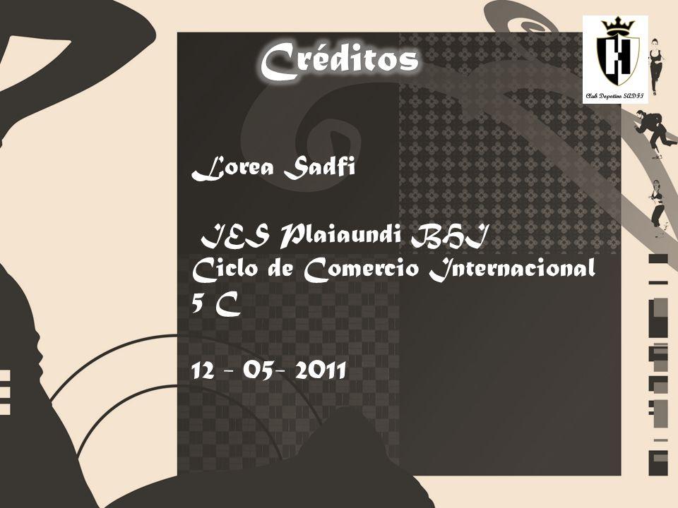 Lorea Sadfi IES Plaiaundi BHI Ciclo de Comercio Internacional 5 C 12 - 05- 2011